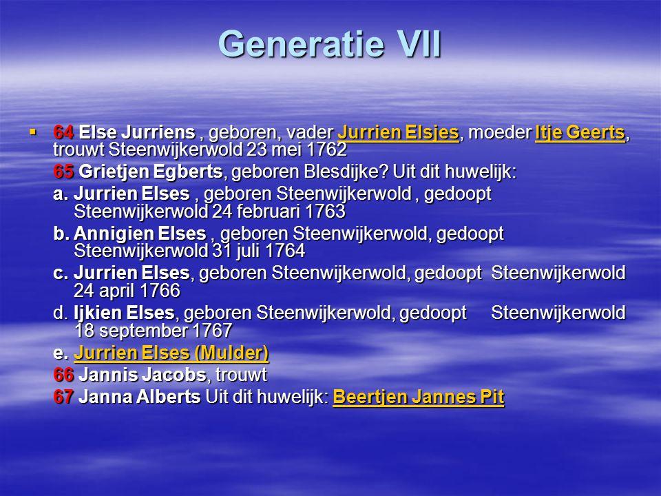 Generatie VII 64 Else Jurriens , geboren, vader Jurrien Elsjes, moeder Itje Geerts, trouwt Steenwijkerwold 23 mei 1762.