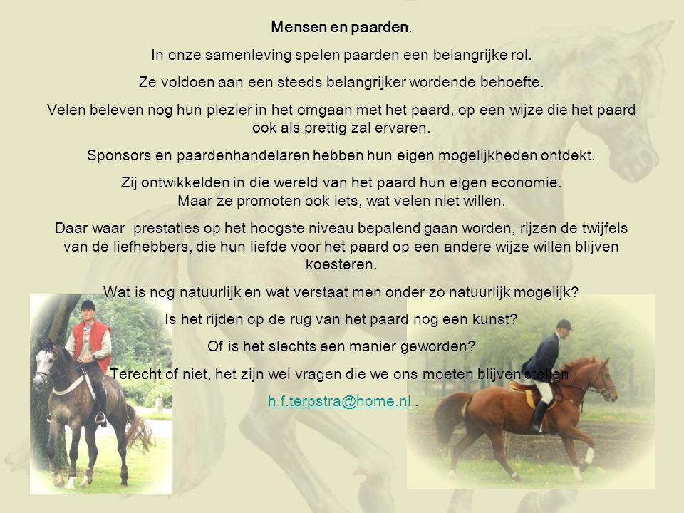 In onze samenleving spelen paarden een belangrijke rol.