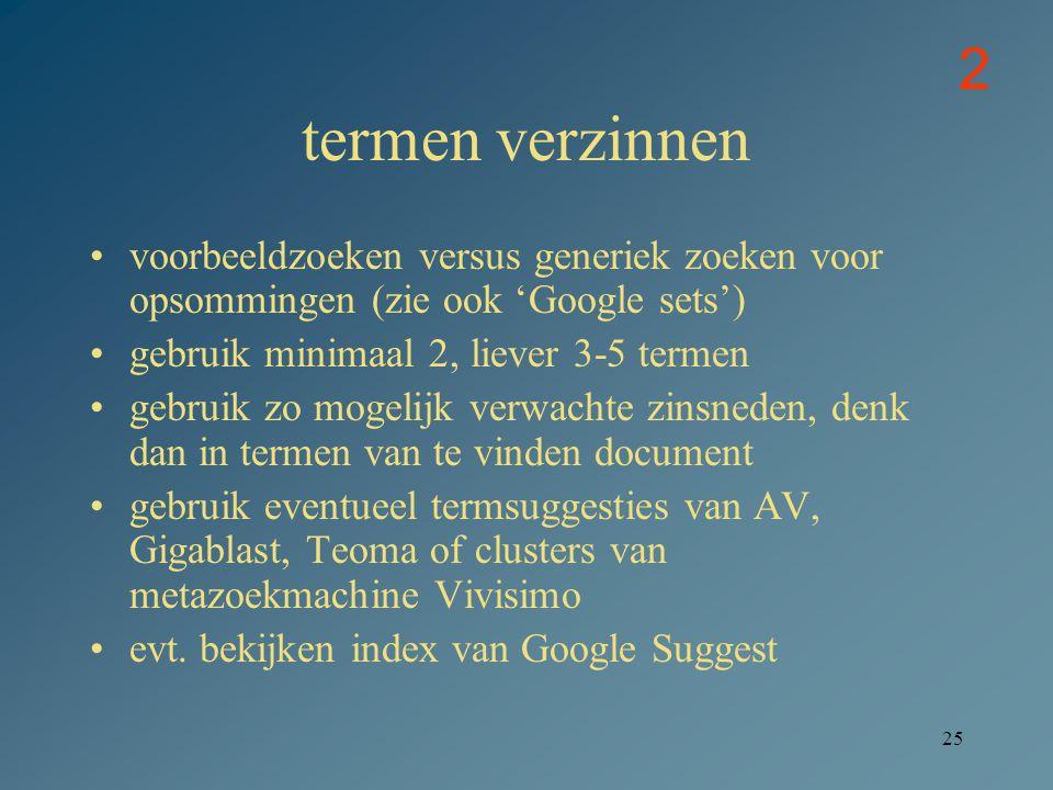 2 termen verzinnen. voorbeeldzoeken versus generiek zoeken voor opsommingen (zie ook 'Google sets')