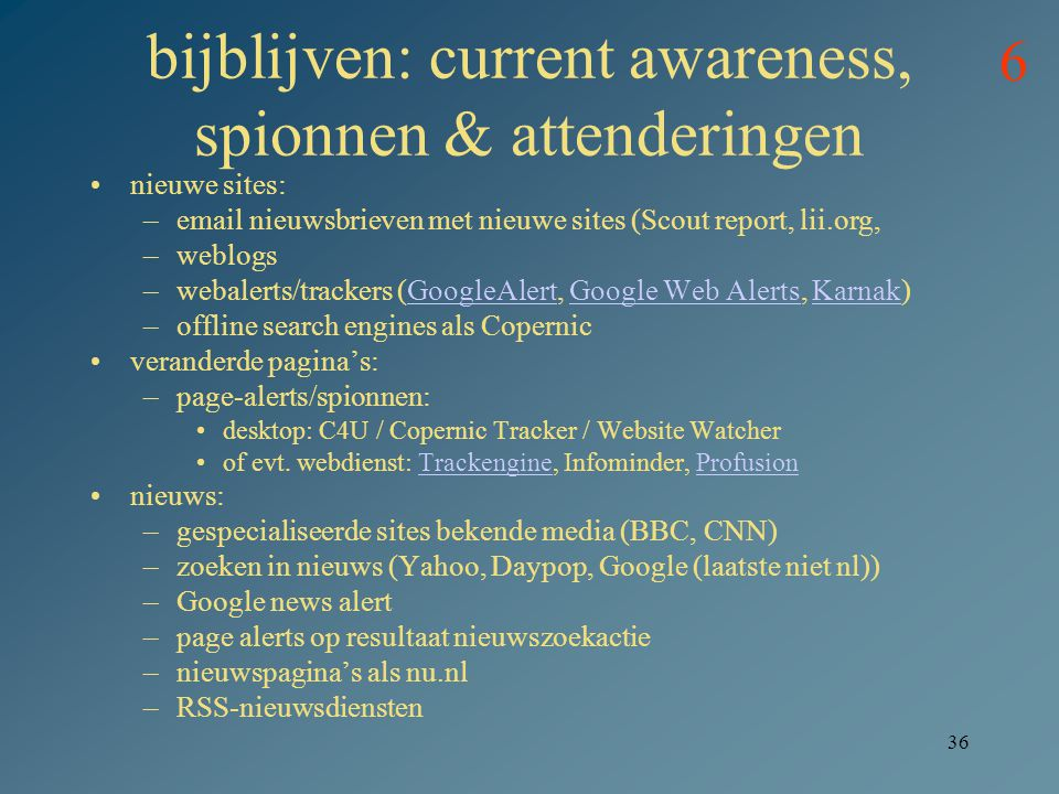 bijblijven: current awareness, spionnen & attenderingen