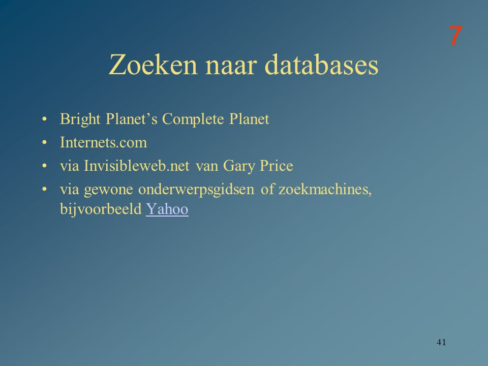 Zoeken naar databases 7 Bright Planet's Complete Planet Internets.com