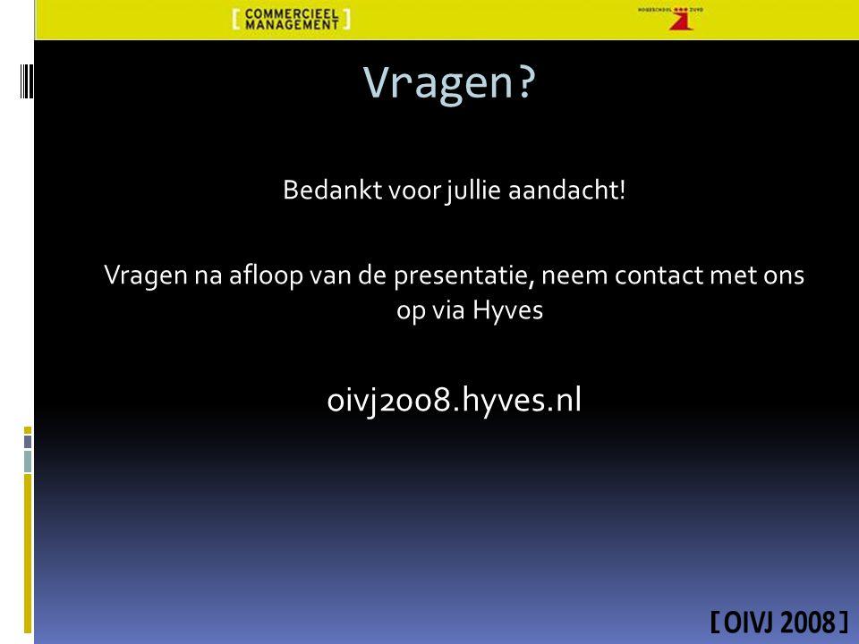 Vragen oivj2008.hyves.nl Bedankt voor jullie aandacht!