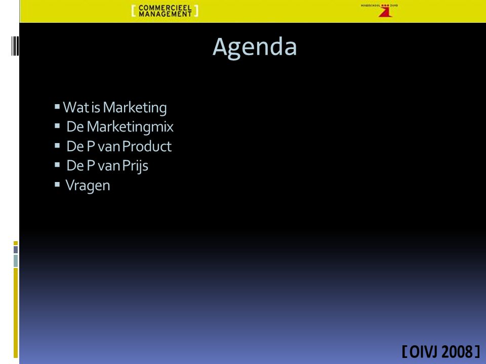 Agenda Wat is Marketing De Marketingmix De P van Product