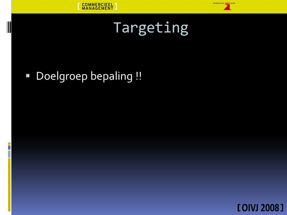 Targeting Doelgroep bepaling !!