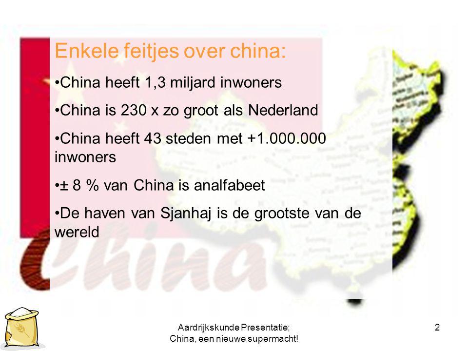 Aardrijkskunde Presentatie; China, een nieuwe supermacht!