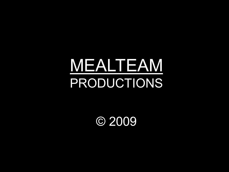 MEALTEAM PRODUCTIONS Gemaakt door: Stan Schmeits Pim Flekken
