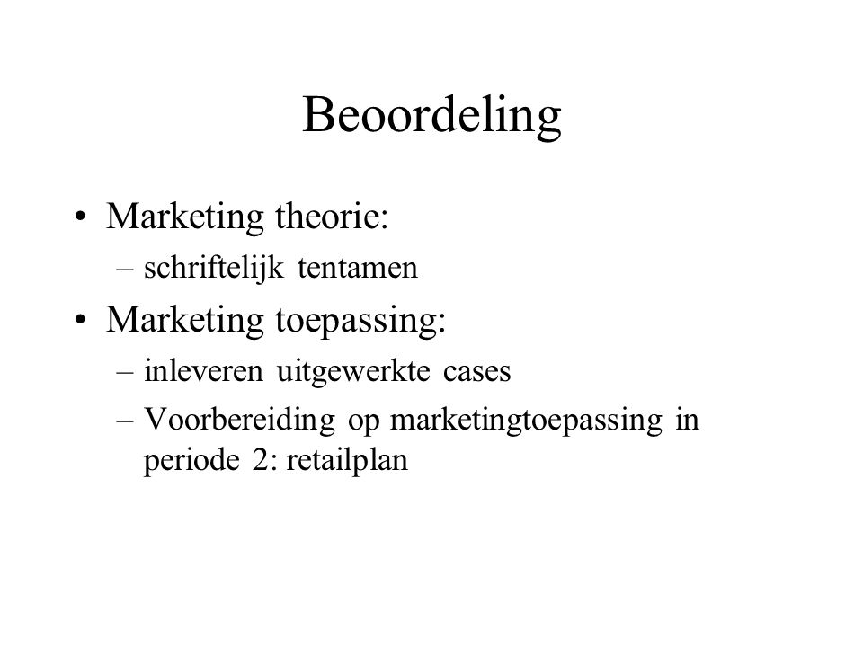 Beoordeling Marketing theorie: Marketing toepassing: