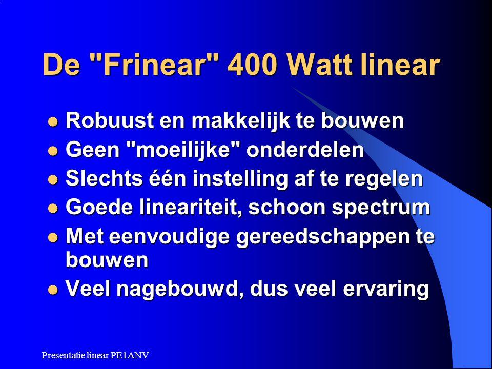 De Frinear 400 Watt linear Robuust en makkelijk te bouwen