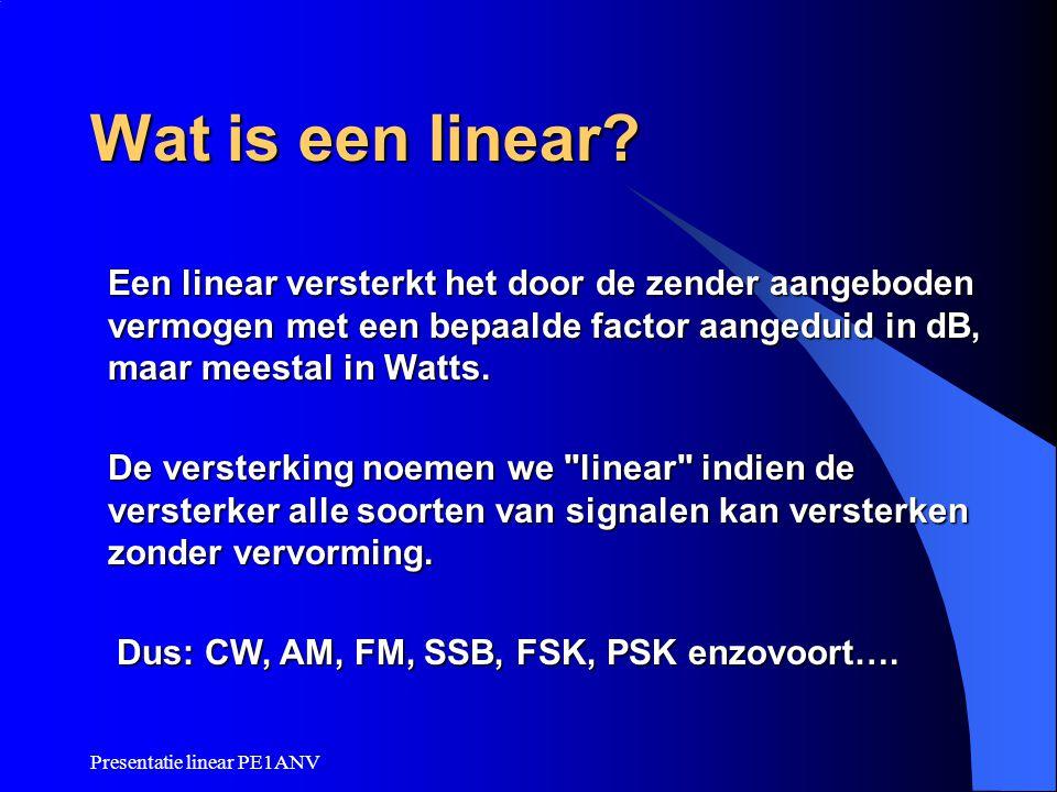 Wat is een linear Een linear versterkt het door de zender aangeboden vermogen met een bepaalde factor aangeduid in dB, maar meestal in Watts.