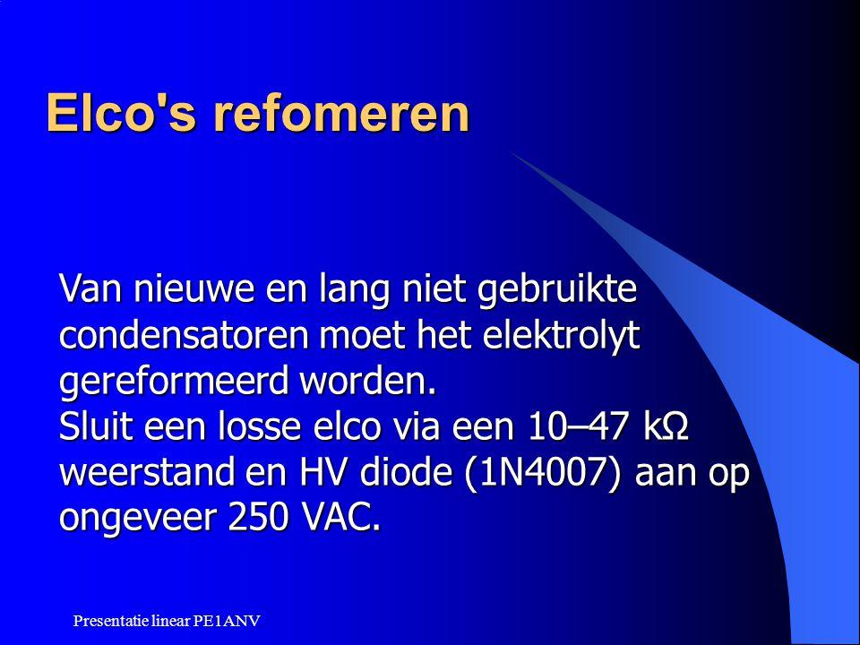 Elco s refomeren Van nieuwe en lang niet gebruikte condensatoren moet het elektrolyt gereformeerd worden.