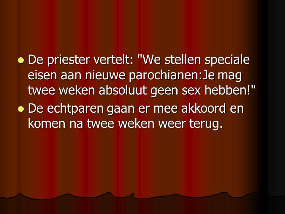De priester vertelt: We stellen speciale eisen aan nieuwe parochianen:Je mag twee weken absoluut geen sex hebben!