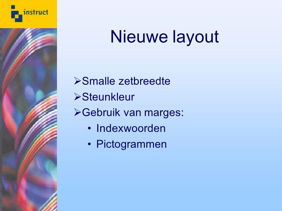 Nieuwe layout Smalle zetbreedte Steunkleur Gebruik van marges: