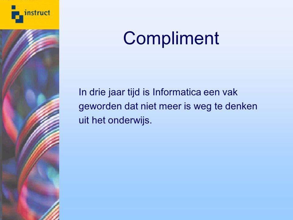 Compliment In drie jaar tijd is Informatica een vak