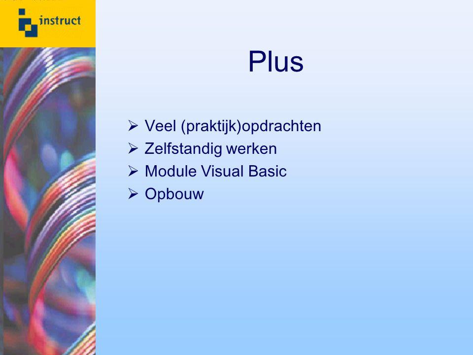 Plus Veel (praktijk)opdrachten Zelfstandig werken Module Visual Basic