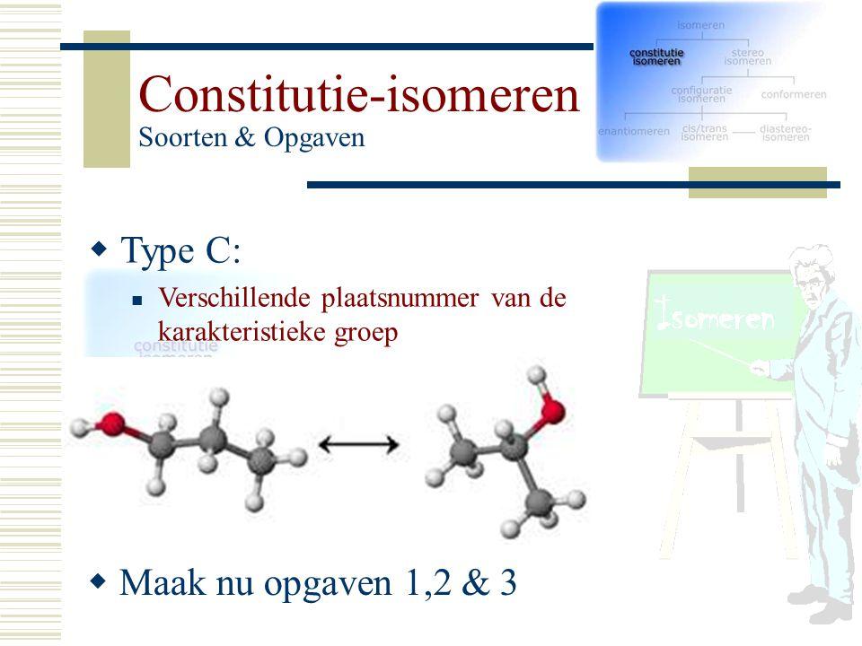 Constitutie-isomeren Soorten & Opgaven
