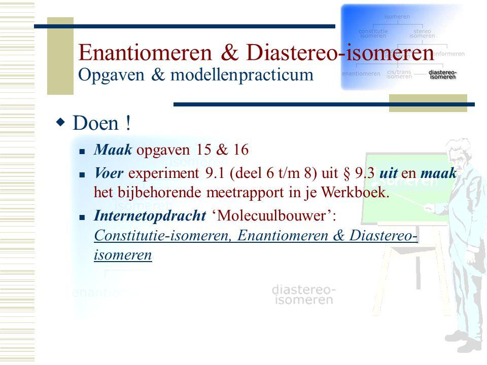 Enantiomeren & Diastereo-isomeren Opgaven & modellenpracticum