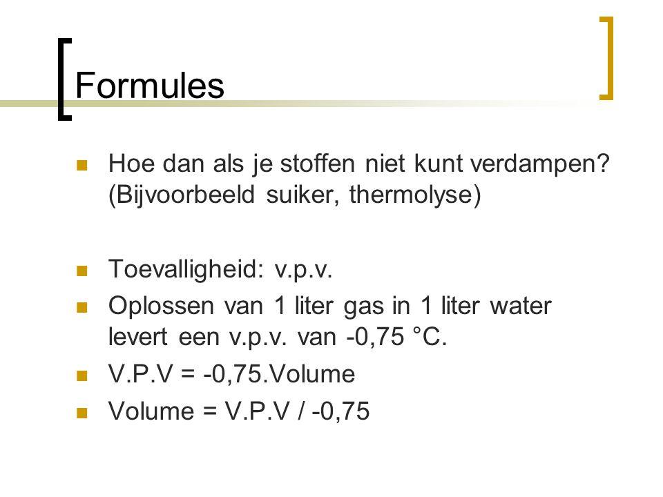 Formules Hoe dan als je stoffen niet kunt verdampen (Bijvoorbeeld suiker, thermolyse) Toevalligheid: v.p.v.