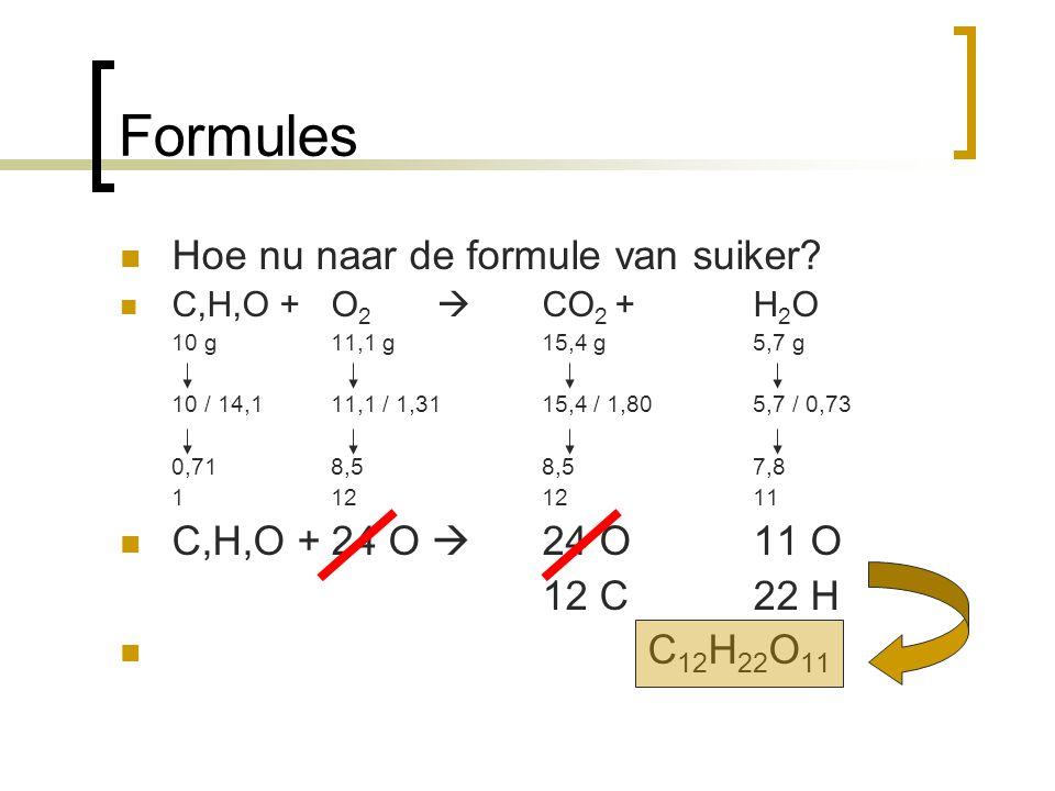 Formules Hoe nu naar de formule van suiker C,H,O + 24 O  24 O 11 O