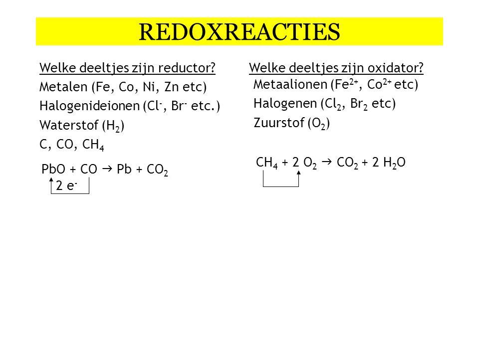 REDOXREACTIES Welke deeltjes zijn reductor