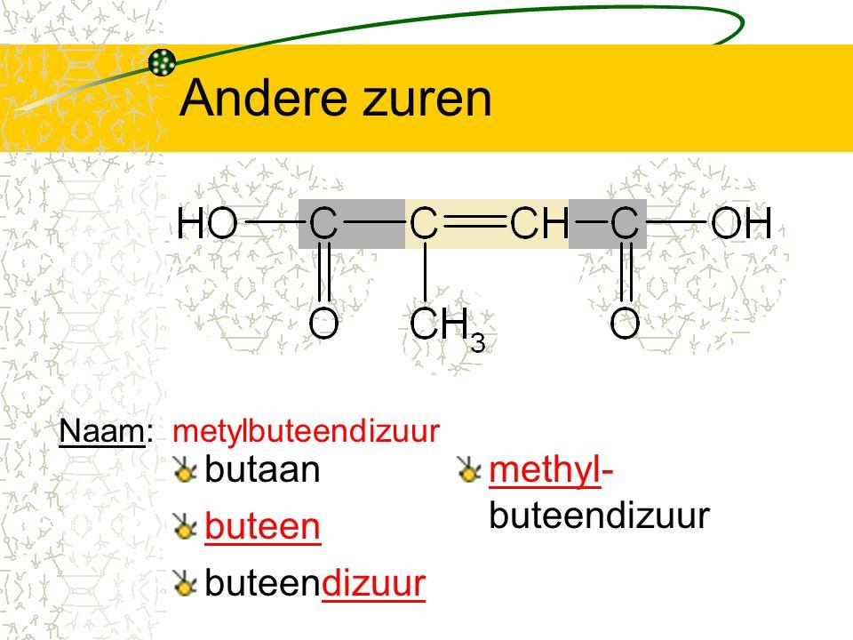 Andere zuren butaan methyl-buteendizuur buteen buteendizuur Naam: