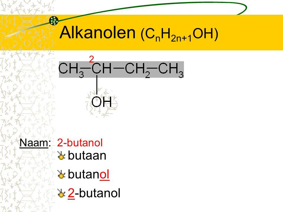 Alkanolen (CnH2n+1OH) 2 Naam: 2-butanol butaan butanol 2-butanol