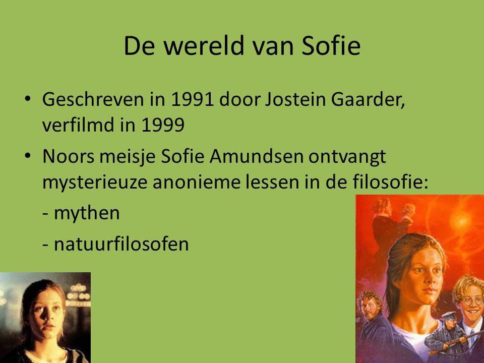De wereld van Sofie Geschreven in 1991 door Jostein Gaarder, verfilmd in 1999.