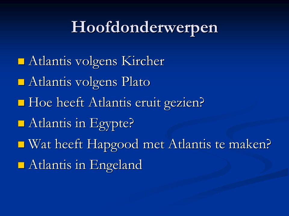 Hoofdonderwerpen Atlantis volgens Kircher Atlantis volgens Plato