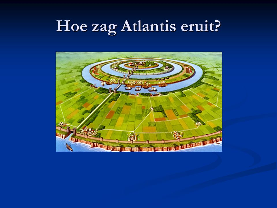 Hoe zag Atlantis eruit