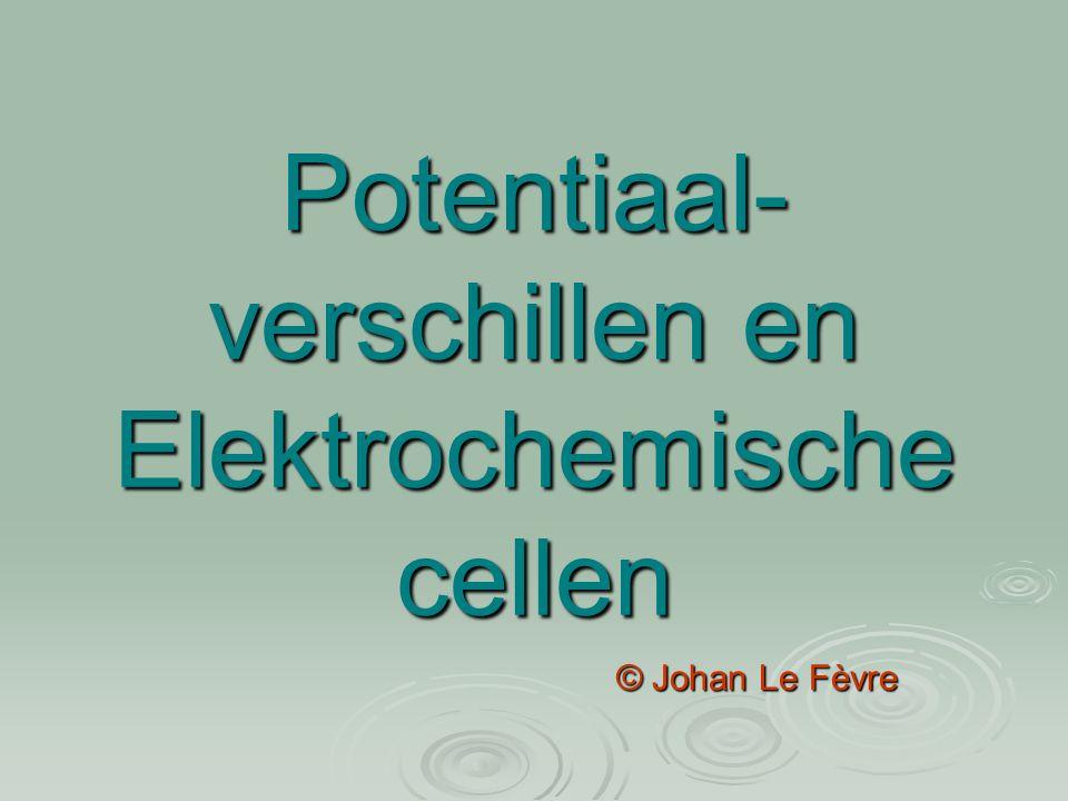 Potentiaal-verschillen en Elektrochemische cellen