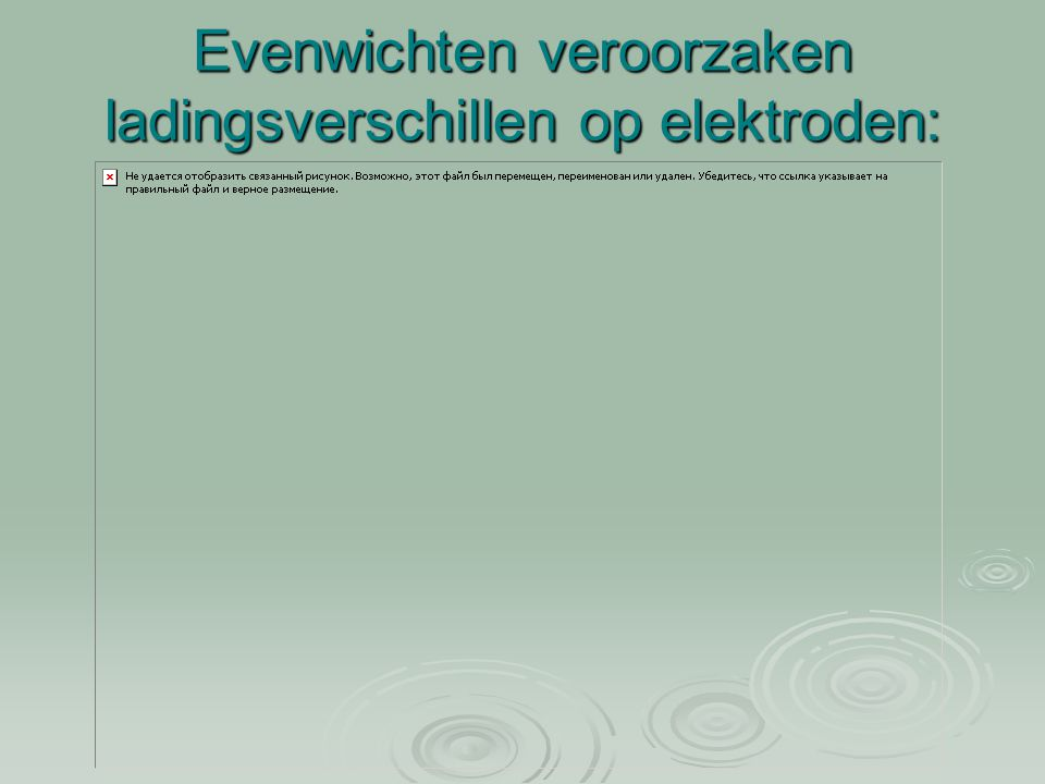 Evenwichten veroorzaken ladingsverschillen op elektroden: