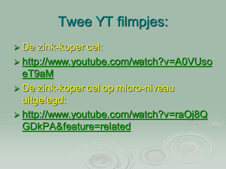 Twee YT filmpjes: De zink-koper cel: