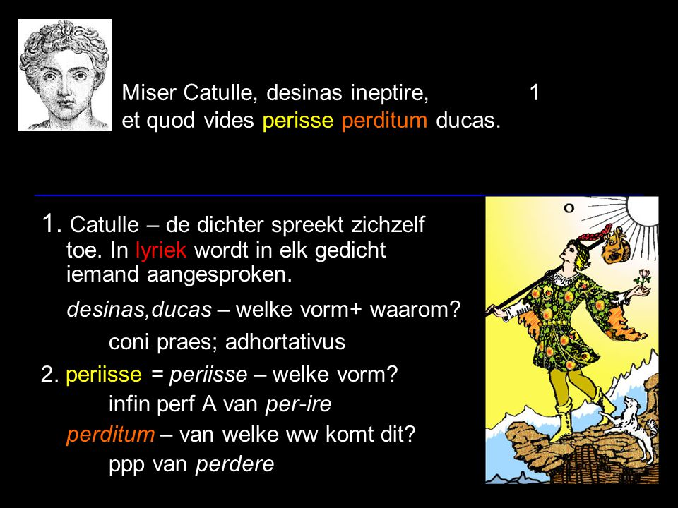 Miser Catulle, desinas ineptire,
