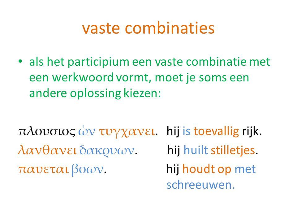vaste combinaties als het participium een vaste combinatie met een werkwoord vormt, moet je soms een andere oplossing kiezen: