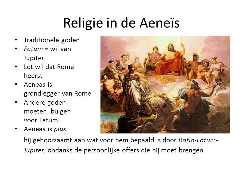 Religie in de Aeneïs Traditionele goden Fatum = wil van Jupiter