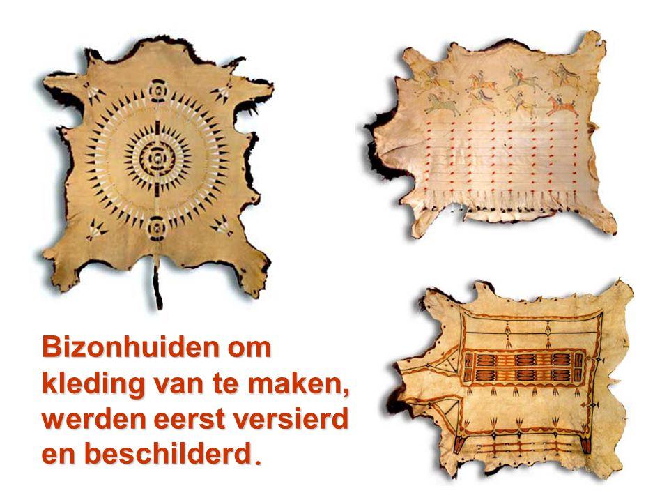 Bizonhuiden om kleding van te maken, werden eerst versierd en beschilderd.