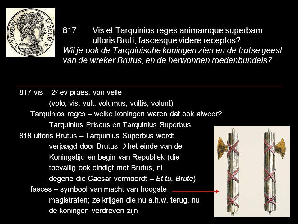 817. Vis et Tarquinios reges animamque superbam