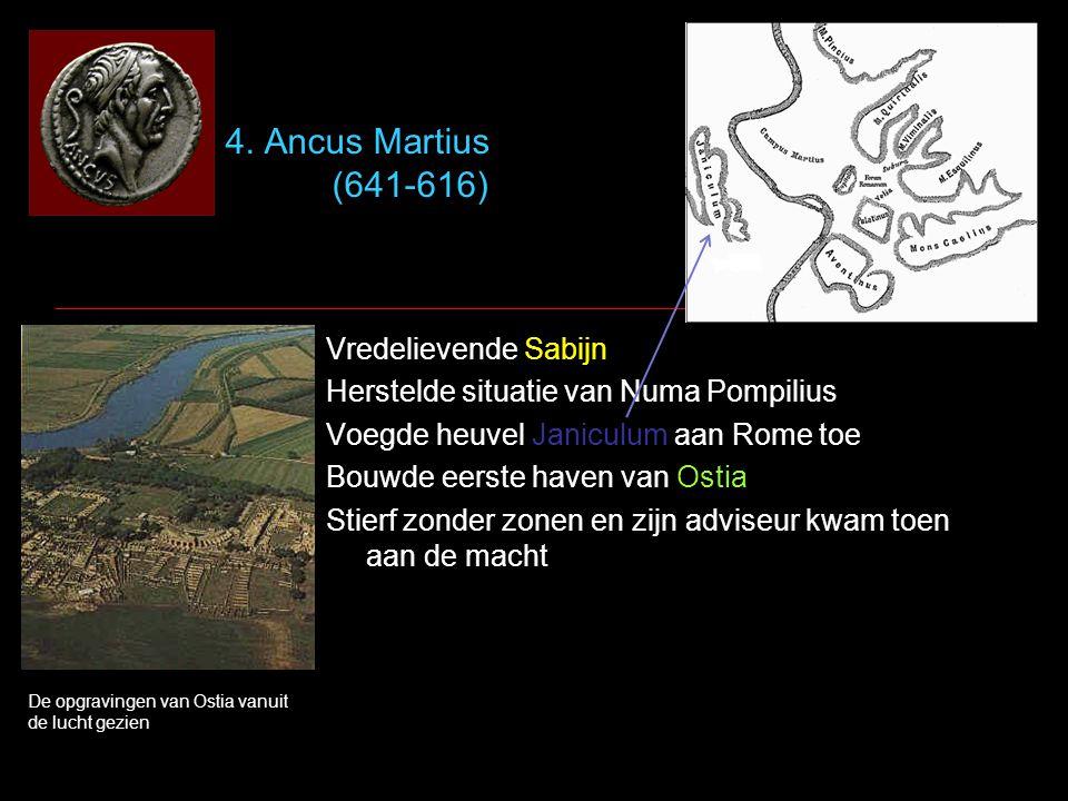 4. Ancus Martius (641-616) Vredelievende Sabijn