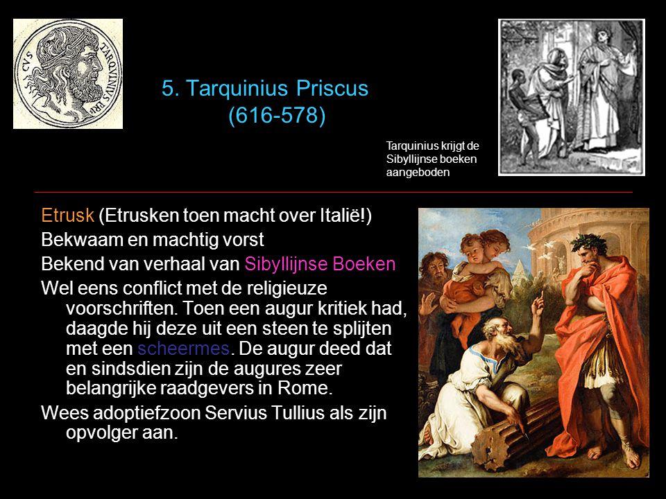 5. Tarquinius Priscus (616-578)