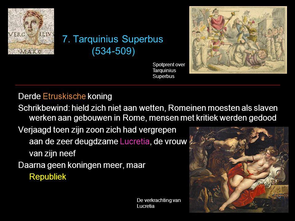 7. Tarquinius Superbus (534-509)