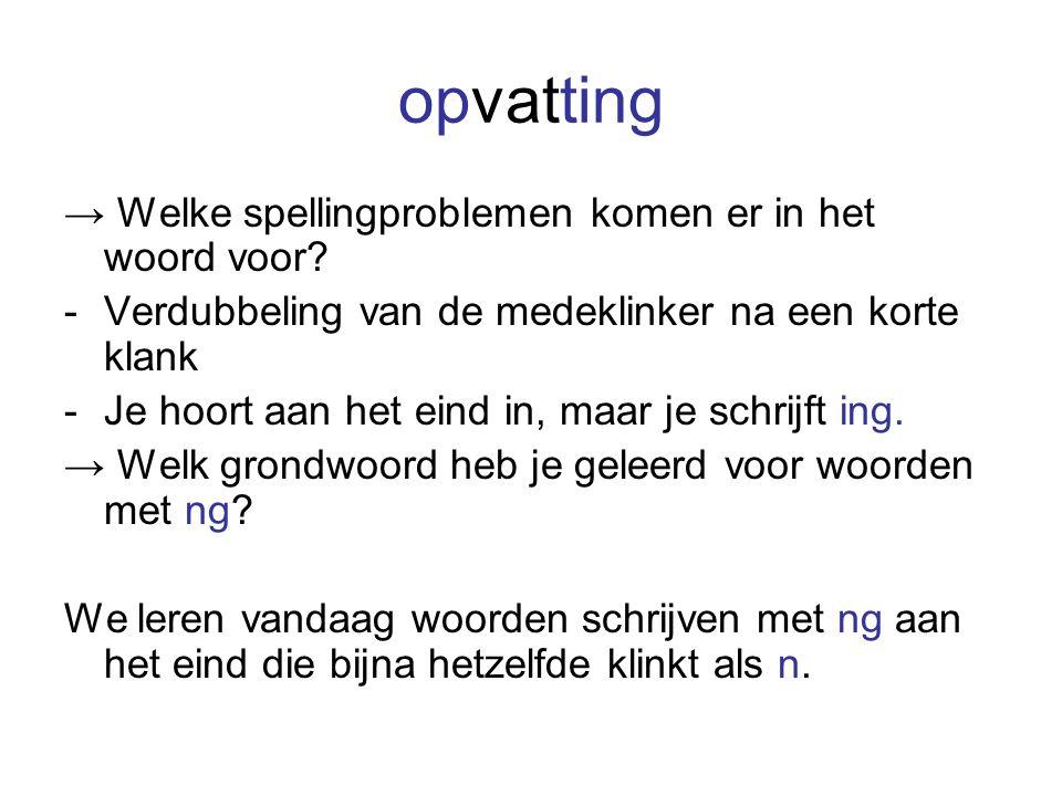 opvatting → Welke spellingproblemen komen er in het woord voor