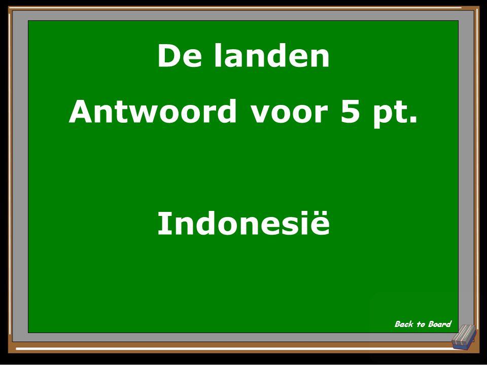 De landen Antwoord voor 5 pt. Indonesië