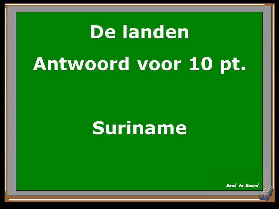 De landen Antwoord voor 10 pt. Suriname
