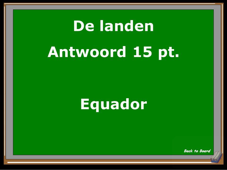 De landen Antwoord 15 pt. Equador