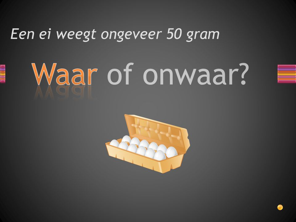 Een ei weegt ongeveer 50 gram
