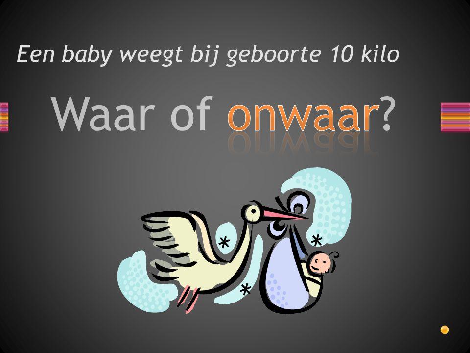 Een baby weegt bij geboorte 10 kilo