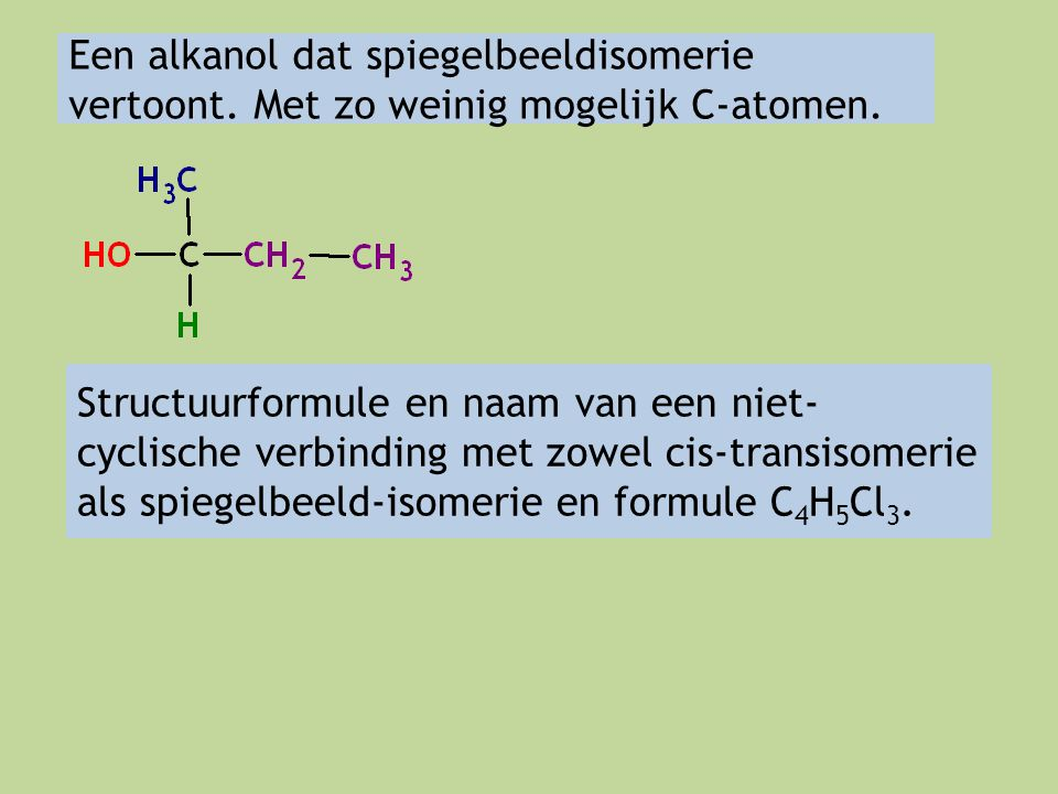 Een alkanol dat spiegelbeeldisomerie vertoont