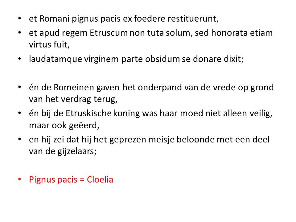 et Romani pignus pacis ex foedere restituerunt,