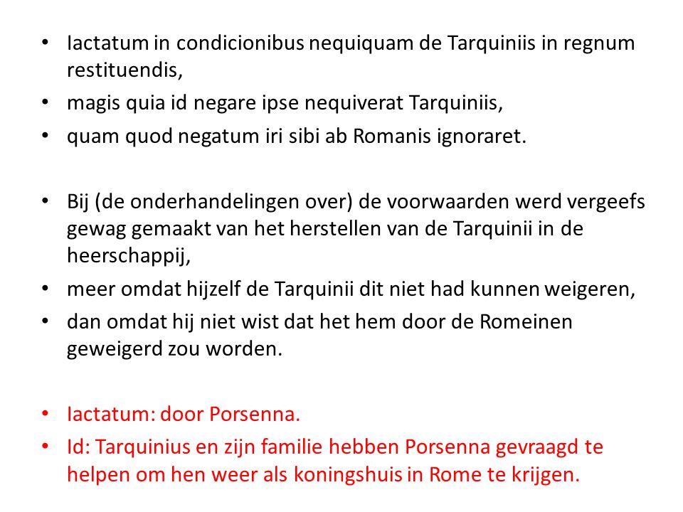 Iactatum in condicionibus nequiquam de Tarquiniis in regnum restituendis,