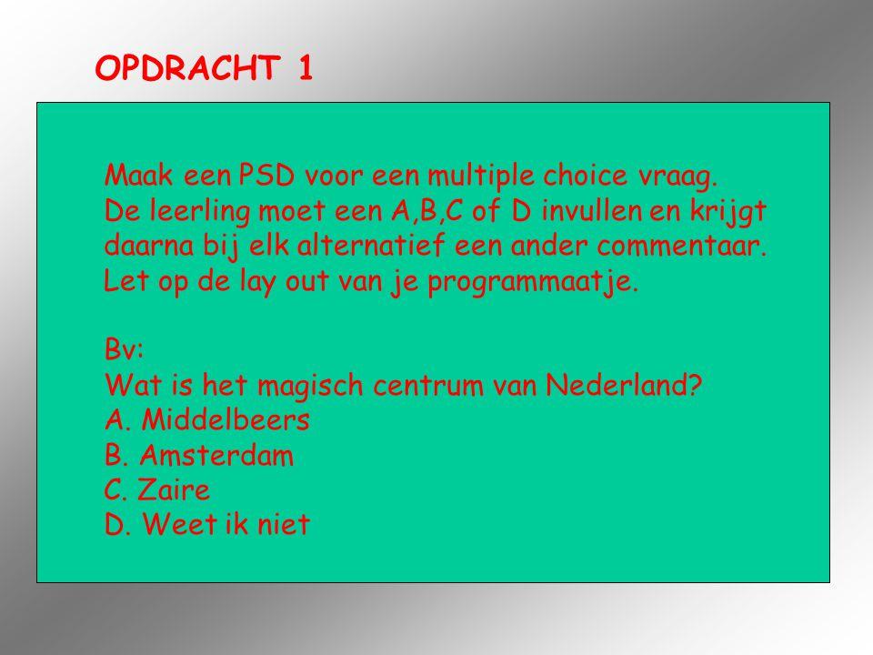 OPDRACHT 1 Maak een PSD voor een multiple choice vraag.