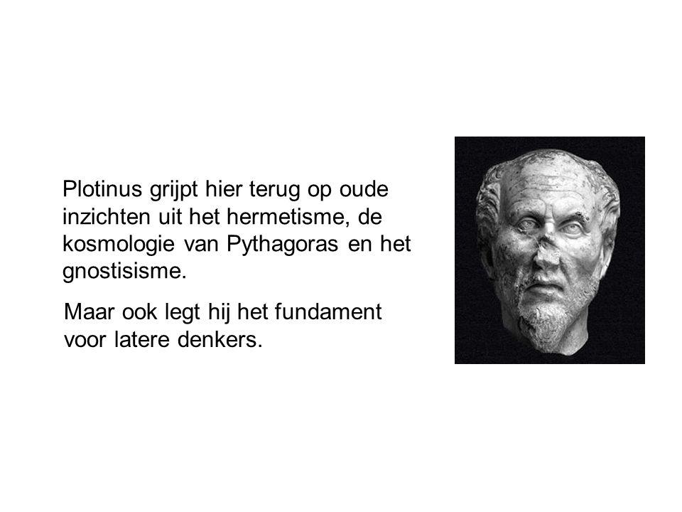 Plotinus grijpt hier terug op oude inzichten uit het hermetisme, de kosmologie van Pythagoras en het gnostisisme.